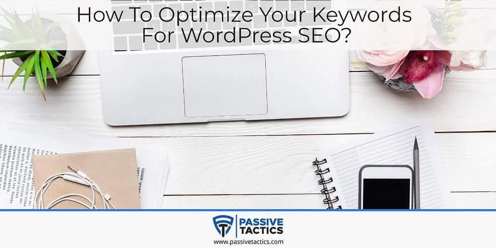 How to optimize your keywords for WordPress SEO