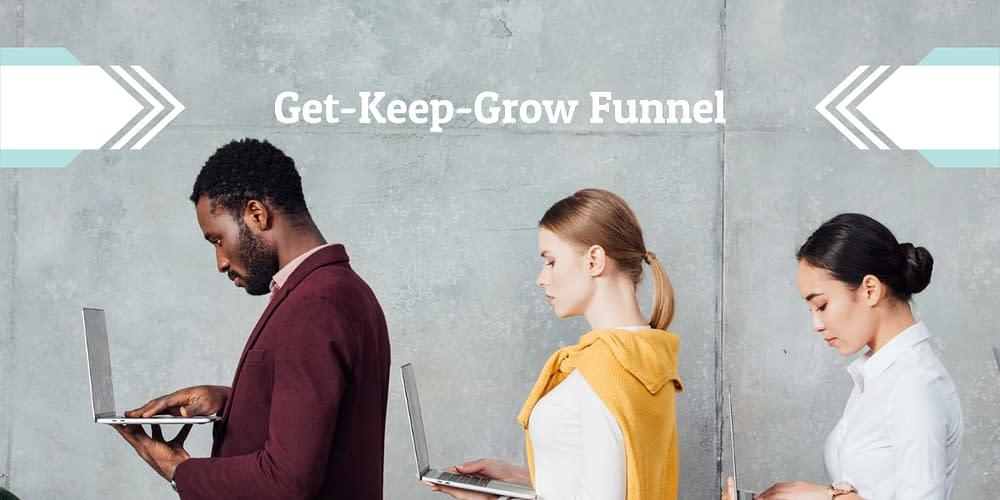 get keep grow funnel
