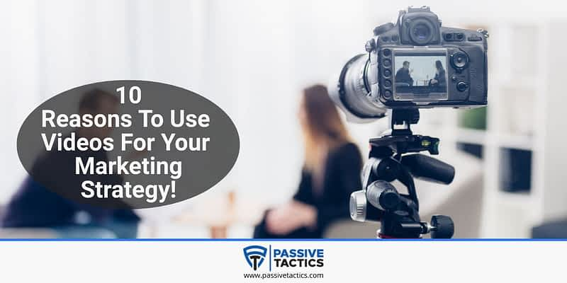 10 Reasons To Use Videos For Your Strategy!