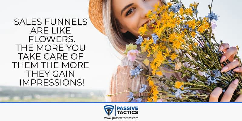 Sales funnels are like flowers