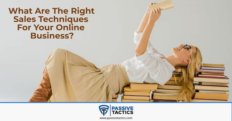 What Is The Right Sales Technique For Your Online Business-