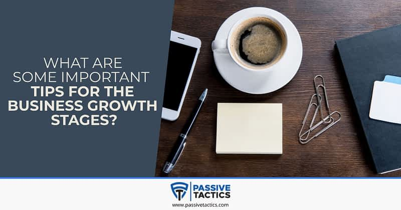 Tips for the business growth stages