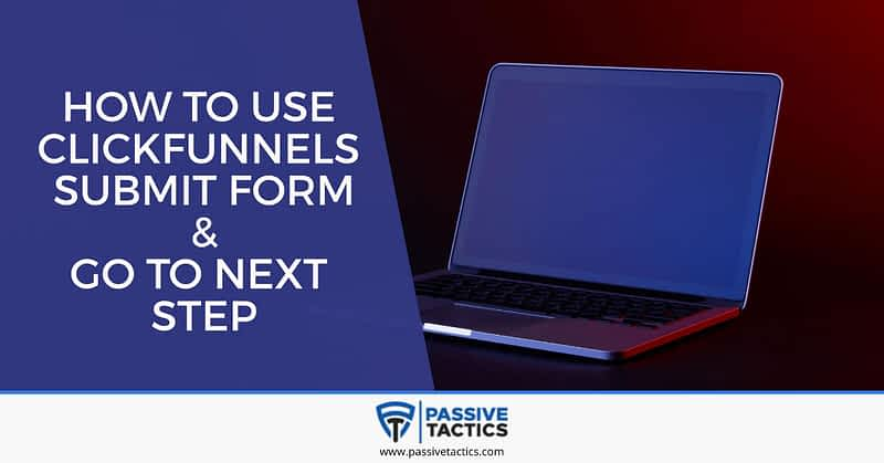 clickfunnels submit form and go to next step