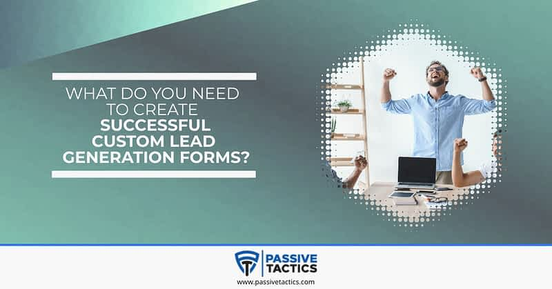 custom lead generation forms requirements