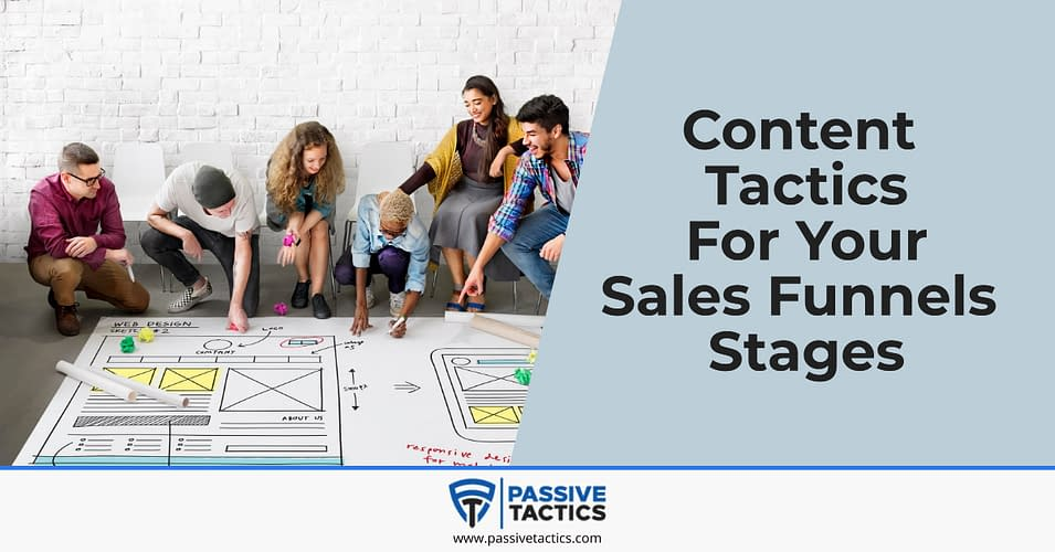 Content Tactics For Your Sales Funnels Stages
