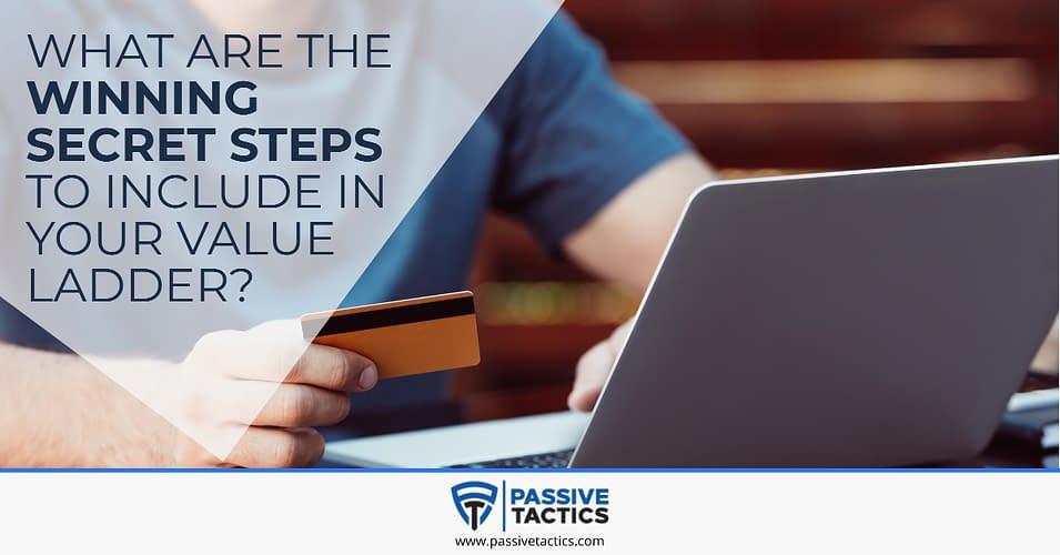secret steps in the value ladder
