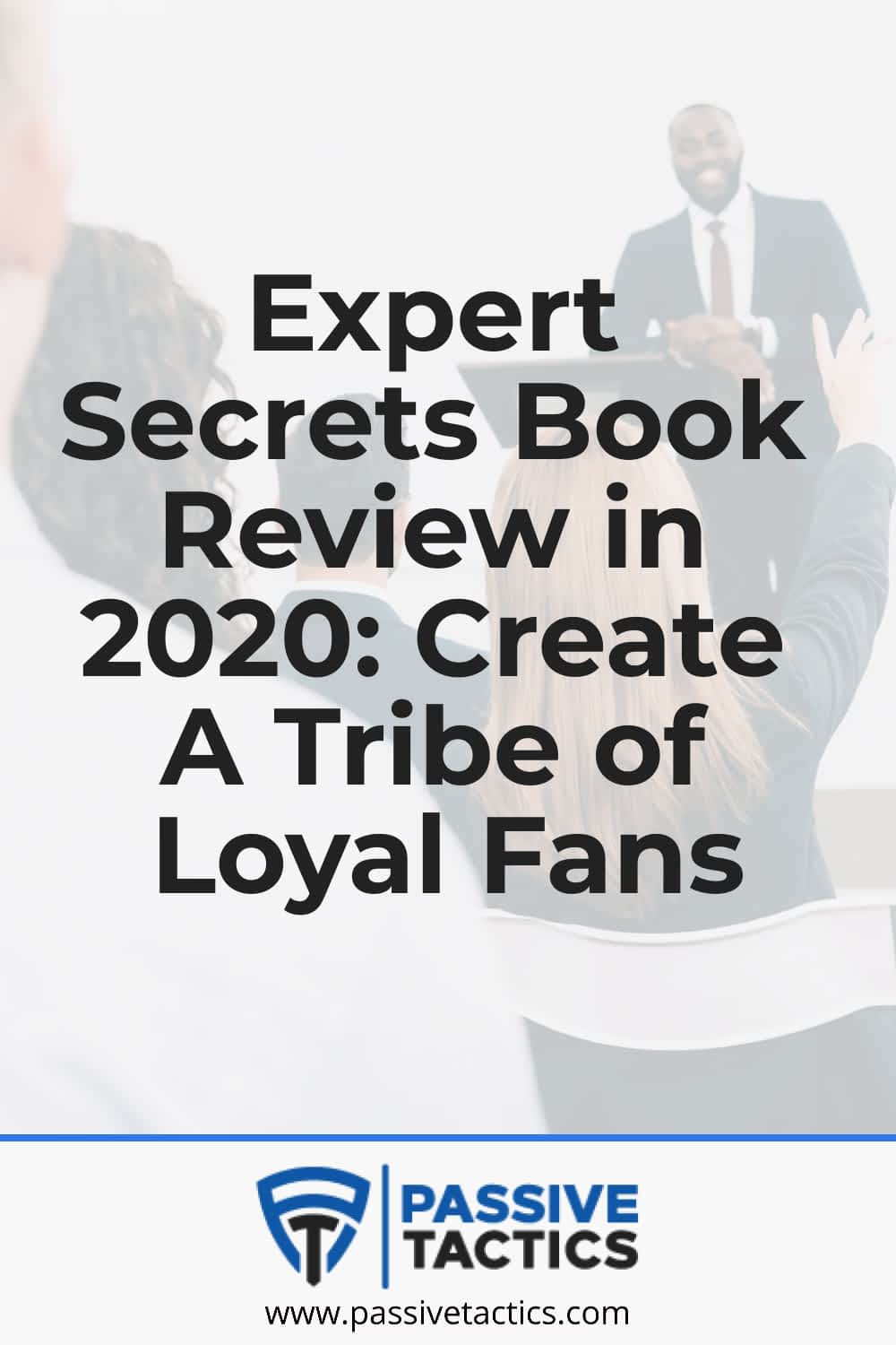 Expert Secrets Book Review in 2021: Create A Tribe of Loyal Fans