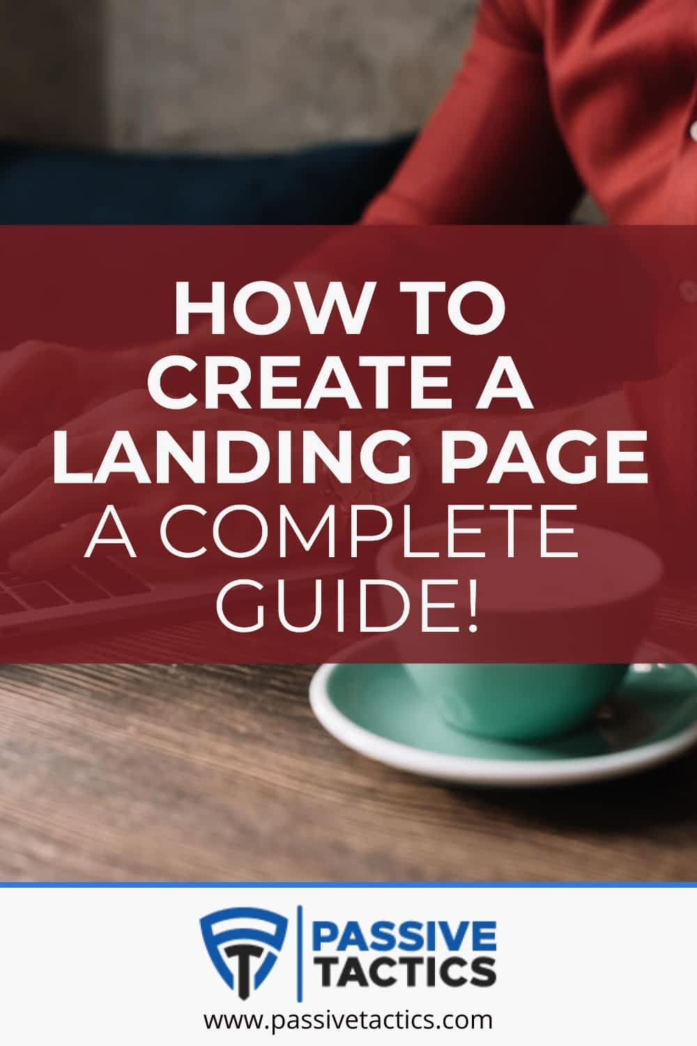 How To Create A Landing Page: A Complete Guide!