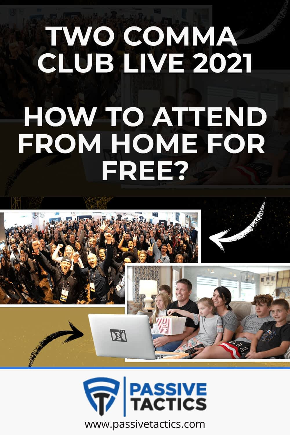 Two Comma Club Live 2021: Attend From Home For Free