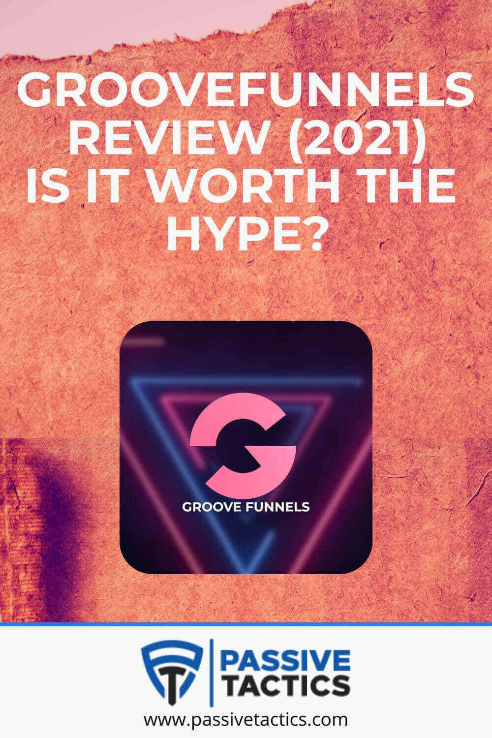 GrooveFunnels Review (2021): Is It Worth The Hype?