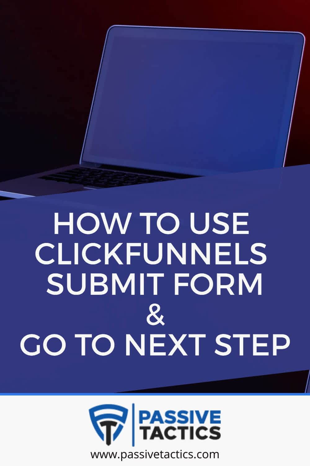 How To Use ClickFunnels Submit Form And Go To Next Step