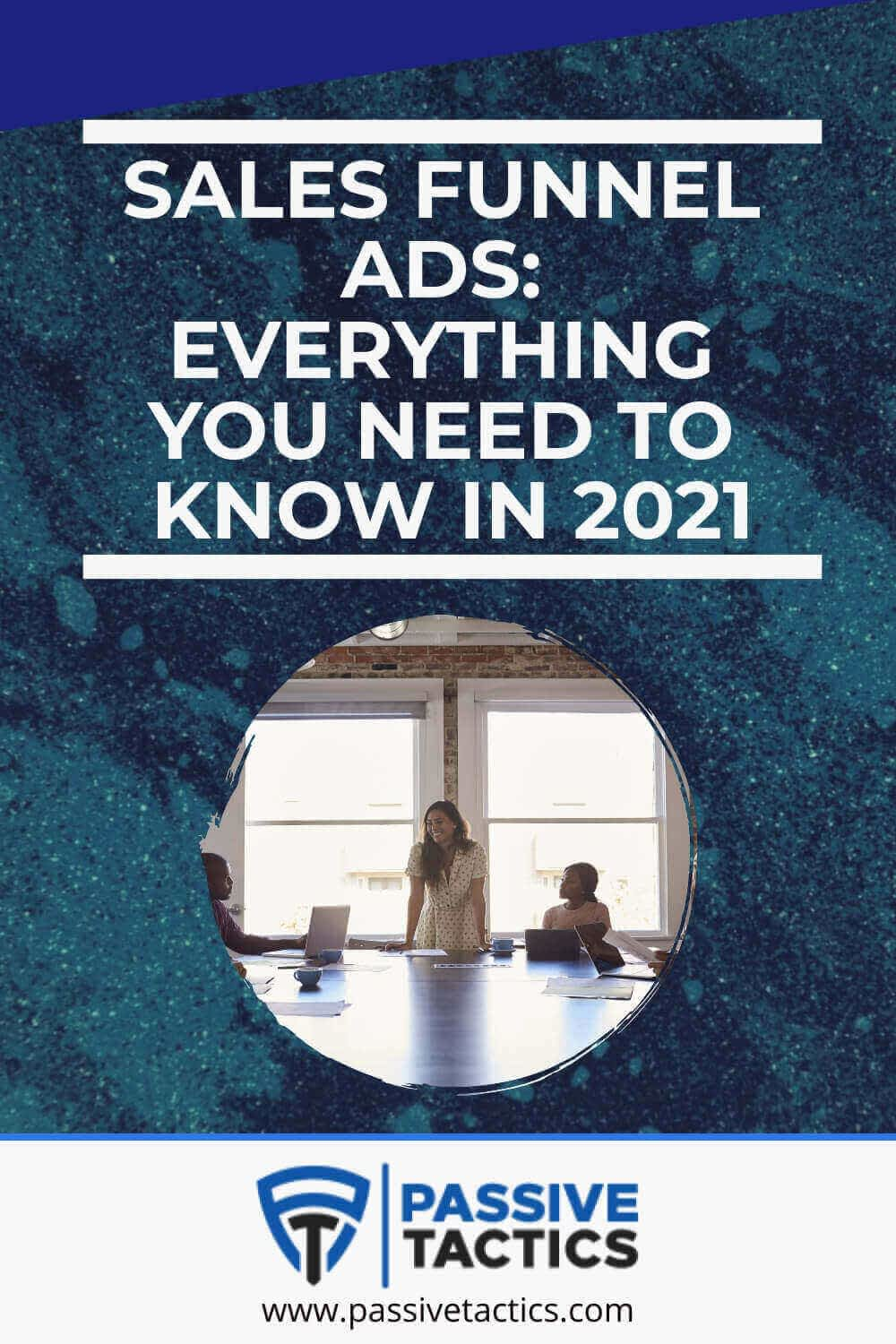 Sales Funnel Ads: Everything You Need To Know In 2021