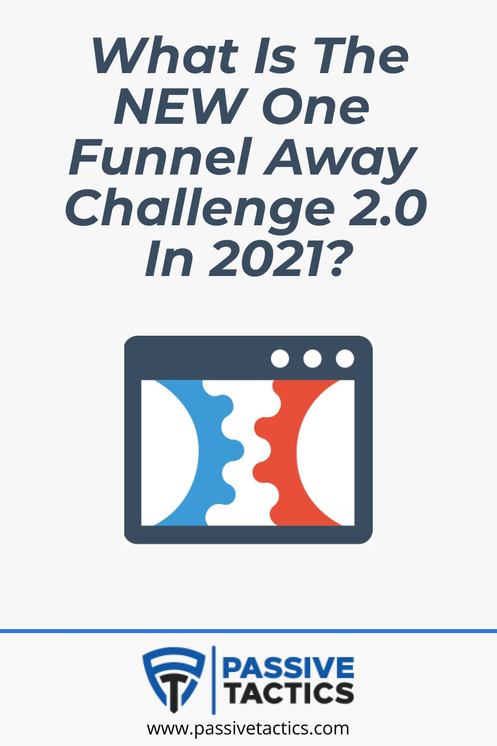 One Funnel Away Challenge: What Is NEW In 2021?
