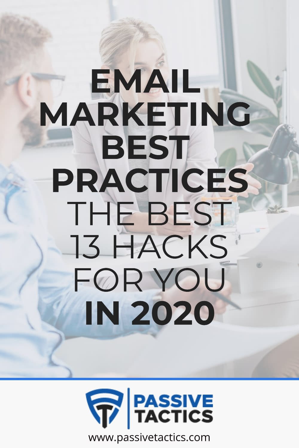 Best Email Marketing Practices: The Best 13 Hacks For You In 2020