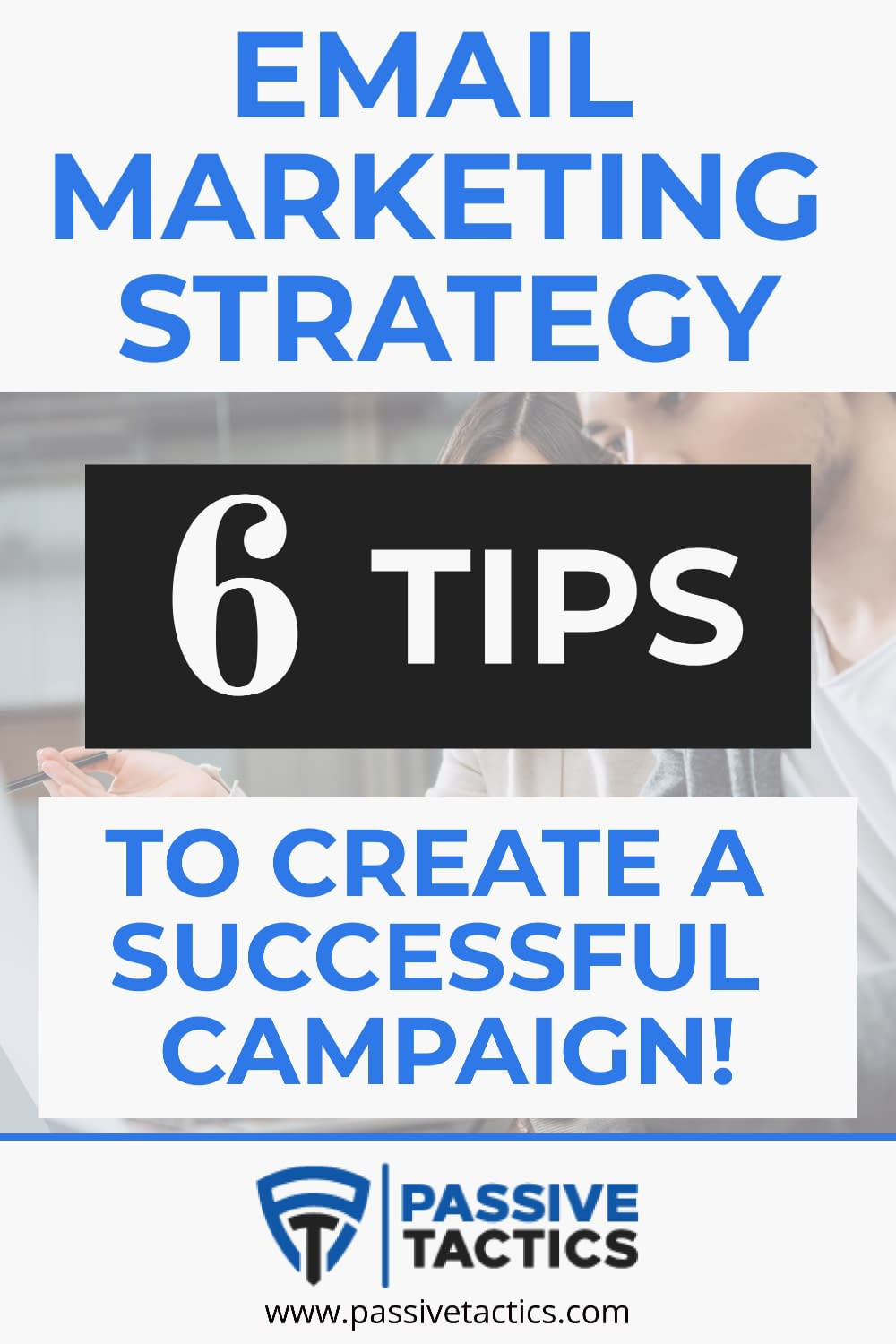 Email Marketing Strategy: Tips To Create A Successful Campaign!