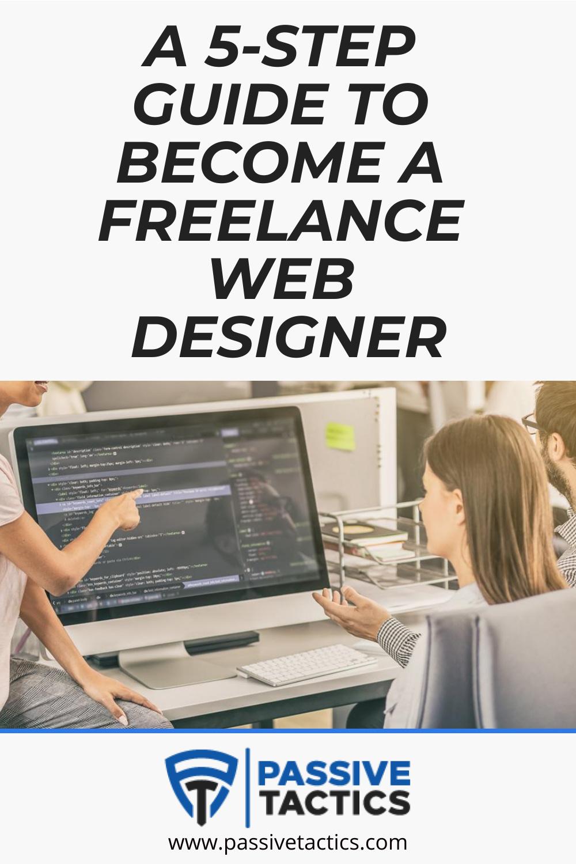 A 5-Step Guide To Become A Freelance Web Designer