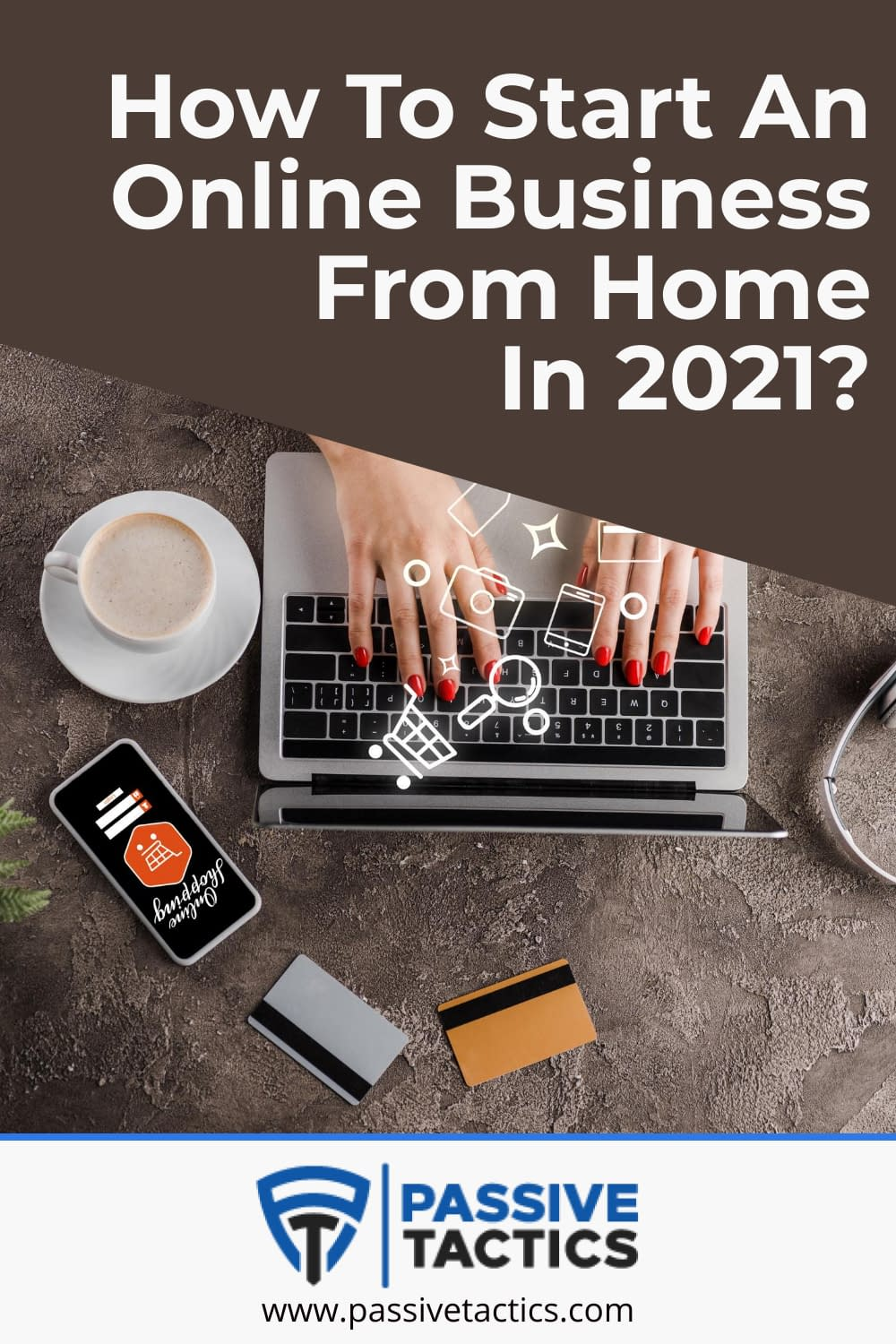 How To Start An Online Business From Home In 2021?