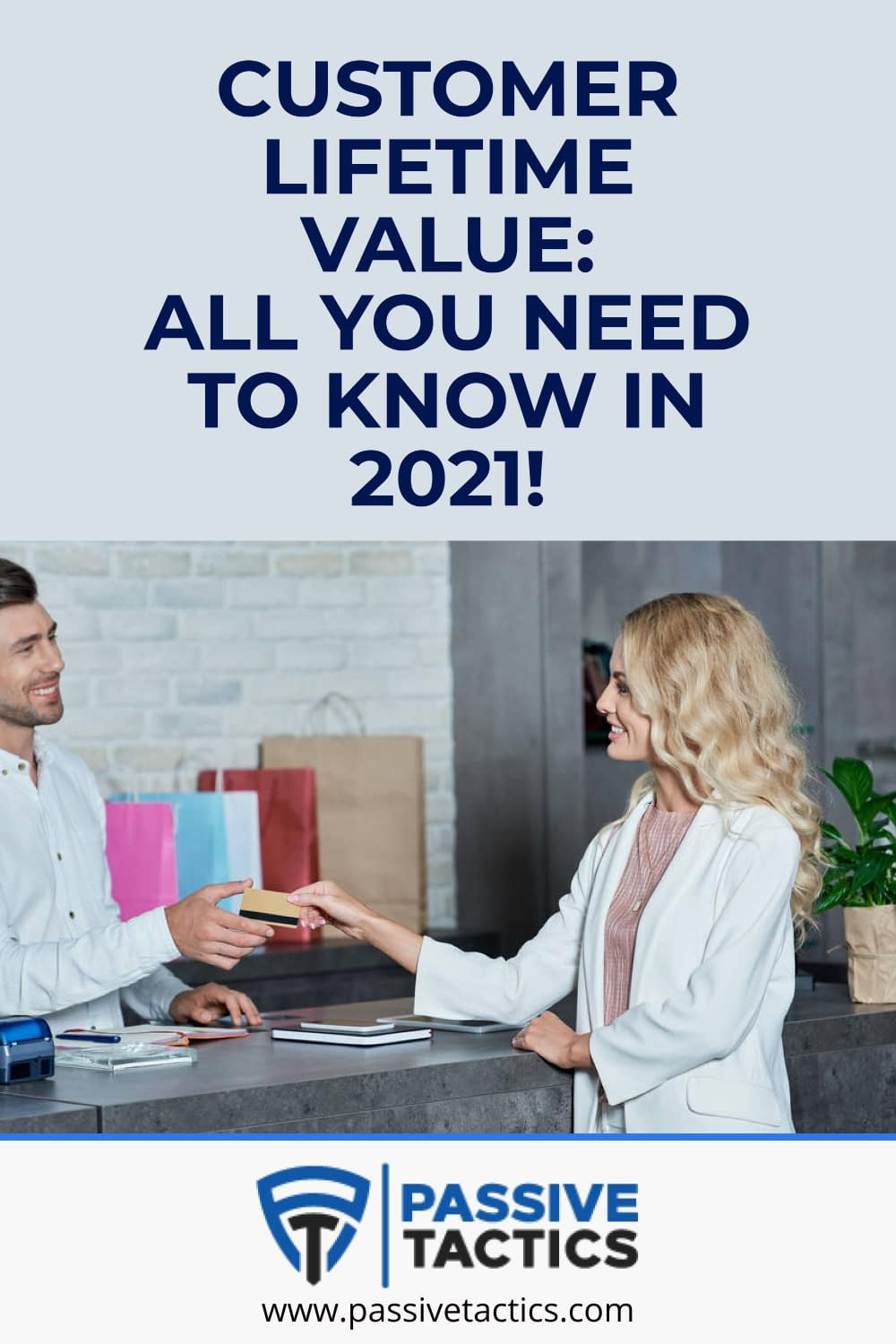 Customer Lifetime Value: All You Need To Know In 2021!