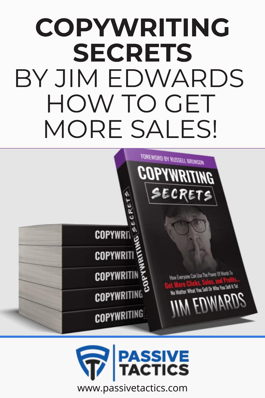 Copywriting Secrets By Jim Edwards To Get More Sales!